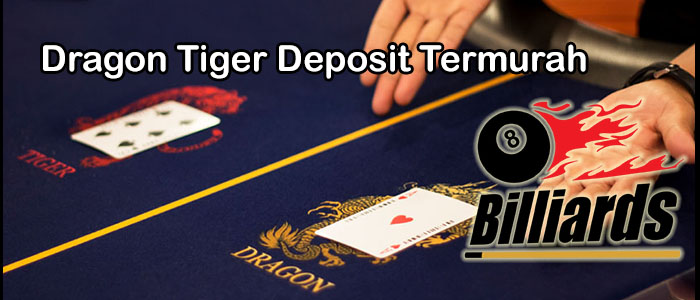 Dragon Tiger Deposit Termurah